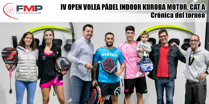 IV OPEN VOLEA PADEL INDOOR KUROBA MOTOR CAT. A
