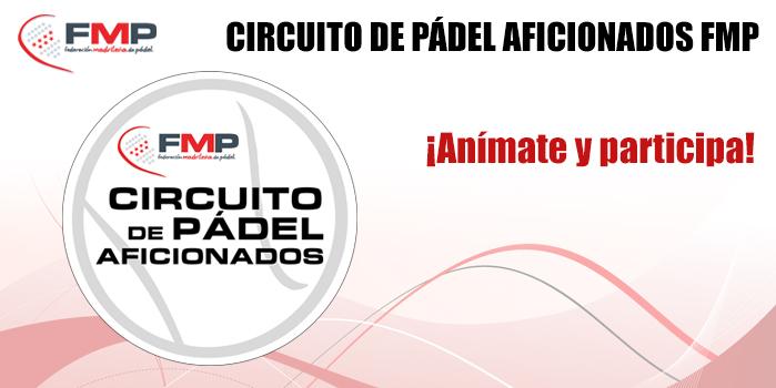 CIRCUITO DE PÁDEL AFICIONADOS DE LA FMP