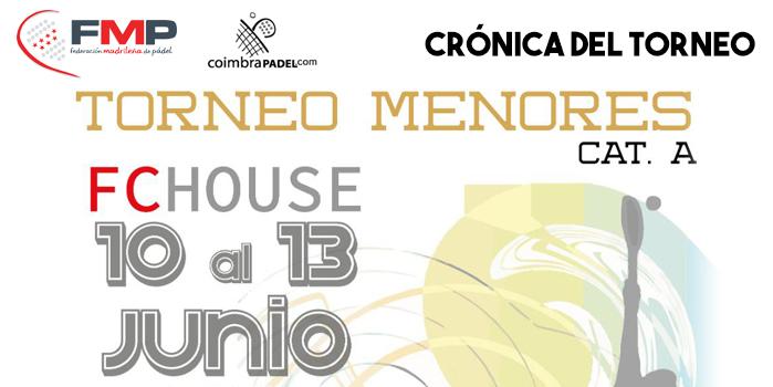 CRÓNICA DEL TORNEO DE MENORES FC HOUSE - COIMBRA PADEL