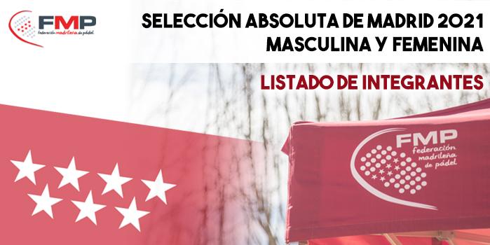 SELECCIÓN ABSOLUTA DE MADRID FEMENINA y MASCULINA 2021 - Listado de integrantes