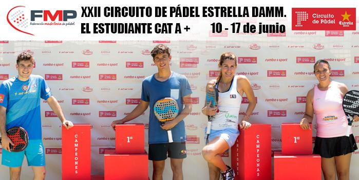XXII CIRCUITO DE PÁDEL ESTRELLA DAMM. CLUB EL ESTUDIANTE. CAT A+