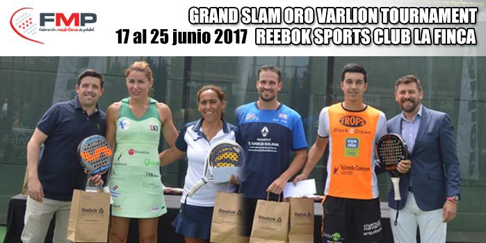 GRAND SLAM ORO VARLION TOURNAMENT REEBOK SPORTS CLUB LA FINCA