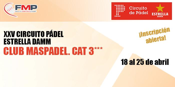 XXV CIRCUITO ESTRELLA DAMM. CLUB MASPADEL. CAT 3***