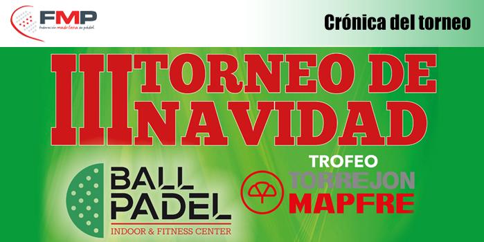 III TORNEO DE NAVIDAD BALLPADEL - TROFEO TORREJÓN MAPFRE CAT. A