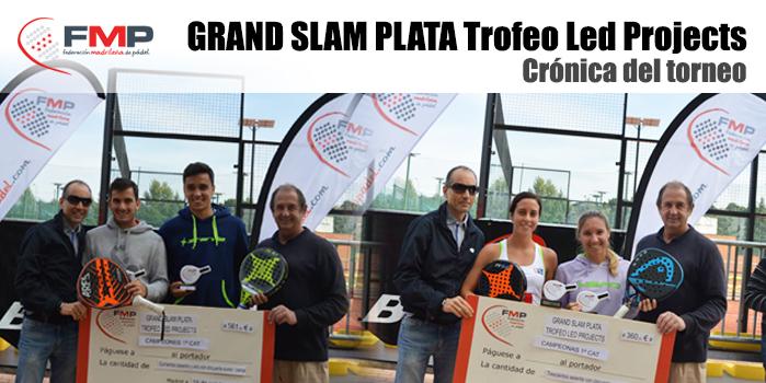 Crónica del GRAND SLAM PLATA Trofeo Led Project