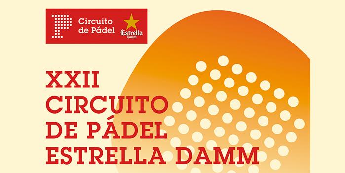 XXII CIRCUITO DE PÁDEL ESTRELLA DAMM