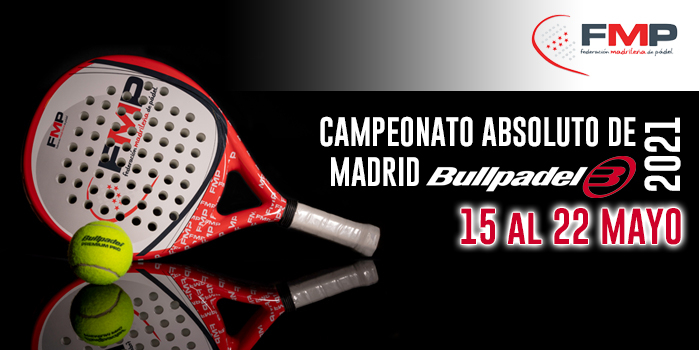CAMPEONATO ABSOLUTO DE MADRID BULLPADEL 2021