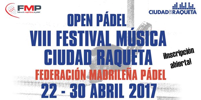 OPEN PÁDEL VIII FESTIVAL DE MÚSICA CIUDAD DE LA RAQUETA. CAT B