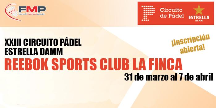 XXIII CIRCUITO DE PÁDEL ESTRELLA DAMM. REEBOK SPORTS CLUB LA FINCA