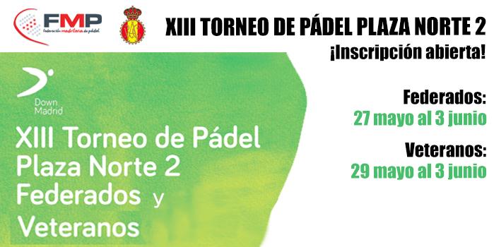 XIII OPEN DE PÁDEL Y XIII TORNEO DE VETERANOS PLAZA NORTE 2 A BENEFICIO DE LA FUNDACIÓN DE SÍNDROME DE DOWN DE MADRID