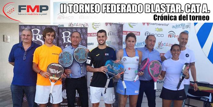 II TORNEO FEDERADO BLASTAR. CAT A. Crónica del torneo