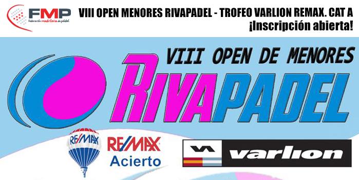 VIII OPEN DE MENORES RIVAPADEL - TROFEO VARLION - REMAX. CAT A