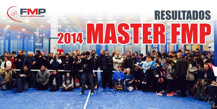 RESULTADOS MASTER FMP 2014