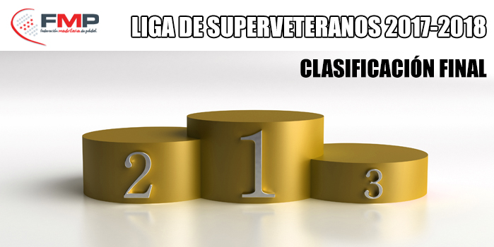 LIGA DE SUPERVETERANOS 2017/2018 - Clasificación Final